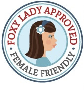 FOXY Choice - FOXY Lady Approved and Female Friendly